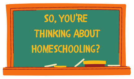 So, You're Thinking About Homeschooling? (Virtual Program)